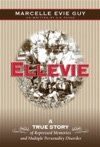 Ellevie A True Story Of Repressed Memories And Multiple Personality Disorder