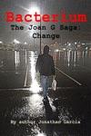 Bacterium The Joan G Saga Change