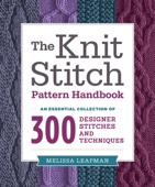 The Knit Stitch Pattern Handbook