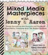Mixed Media Masterpieces With Jenny  Aaron