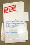 Unspoken Truths Being African American In The Inner Cities In America