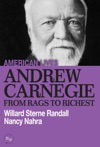 Andrew Carnegie From Rags To Richest
