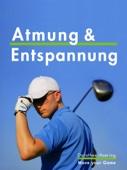Atmung & Entspannung: Golf Mental Tipps