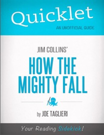 QUICKLET ON JIM COLLINS HOW THE MIGHTY FALL