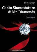 Cento Sfaccettature di Mr. Diamonds - vol. 1: Luminoso