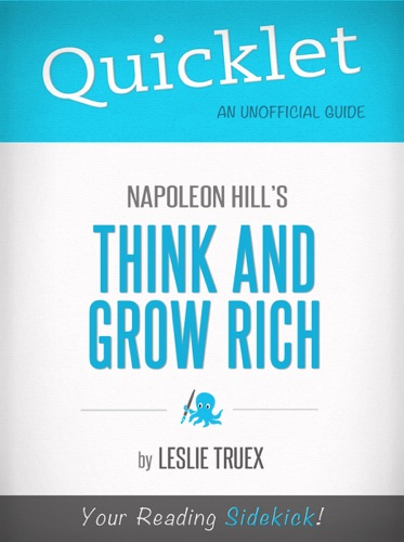 Quicklet on Napoleon Hills Think and Grow Rich