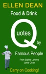 Food  Drink Quotes By Famous People From Sophia Loren To Jamie Oliver Carry On Cooking