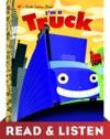 Im A Truck Read  Listen Edition