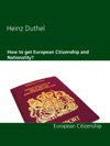 How To Get European Citizenship And Nationality