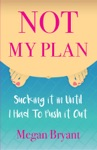 Not My Plan