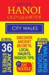 Vietnam Hanoi Old Quarter City Walks Travel Guide