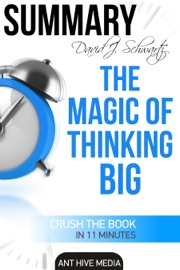 DAVID J. SCHWARTZ'S THE MAGIC OF THINKING BIG  SUMMARY