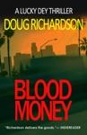 Blood Money A Lucky Dey Thriller 1