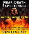 Near Death Experiences Why Hell Awaits Us All  A Compilation And Analysis Of Proven Near Death Experiences