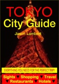 Tokyo City Guide - Sightseeing, Hotel, Restaurant, Travel & Shopping Highlights (Illustrated)