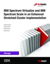 IBM Spectrum Virtualize And IBM Spectrum Scale In An Enhanced Stretched Cluster Implementation