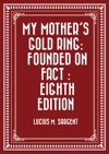 My Mothers Gold Ring Founded On Fact  Eighth Edition