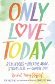 Only Love Today - Rachel Macy Stafford Cover Art