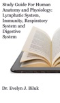 Study Guide For Human Anatomy And Physiology Lymphatic System Immunity Respiratory System And Digestive System