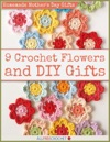 Homemade Mothers Day Gifts - 9 Crochet Flowers And DIY Gifts