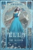 A. W. Exley - Ella, the Slayer  artwork