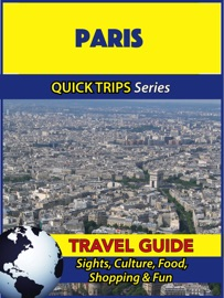 PARIS TRAVEL GUIDE (QUICK TRIPS SERIES)