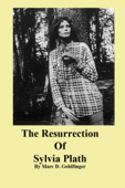 The Resurrection of Sylvia Plath