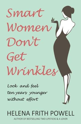 Smart Women Dont Get Wrinkles