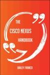 The Cisco Nexus Handbook - Everything You Need To Know About Cisco Nexus