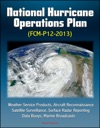 National Hurricane Operations Plan FCM-P12-2013 - Weather Service Products Aircraft Reconnaissance Satellite Surveillance Surface Radar Reporting Data Buoys Marine Broadcasts