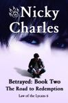 Betrayed Book Two - The Road To Redemption