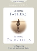 Strong Fathers, Strong Daughters - Meg Meeker Cover Art