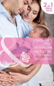 A Daughter's Trust / For the Love of Family