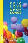 Epic Love And Pop Songs NHB Modern Plays