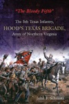 The Bloody FifthThe 5th Texas Infantry Hoods Texas Brigade Army Of Northern Virginia