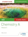 OCR A Level Year 2 Chemistry A Student Guide Module 5