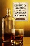 Kentucky Bourbon  Tennessee Whiskey