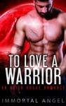 To Love A Warrior An Alien Rogue Romance Starflight Academy Book 5