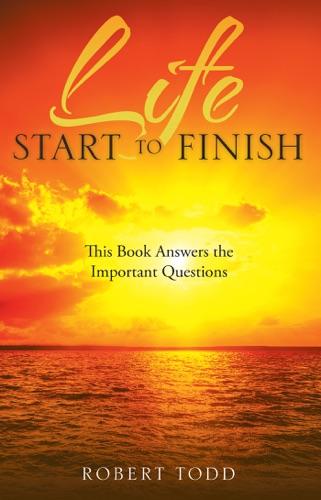 Life Start to Finish