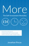 More The-Self Investment Mentality Unlock The Potential Of Compound Growth To Build Wealth Reclaim Time And Supercharge Energy