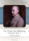 Far From The Madding Crowd Vol 1