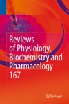 Reviews Of Physiology Biochemistry And Pharmacology Vol 167