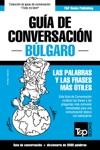 Gua De Conversacin Espaol-Blgaro Y Vocabulario Temtico De 3000 Palabras