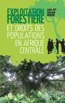 Exploitation Forestire Et Droits Des Populations En Afrique Centrale