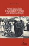 Pouvoir Monarchique Et Changements Politiques Dans Le Noun Cameroun