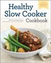 The Healthy Slow Cooker Cookbook 150 Fix-and-Forget Recipes Using Delicious Whole Food Ingredients