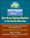 New Navy Fighting Machine In The South China Sea - How American Surface Combatants Can Defeat PLAN Peoples Republic Of China PRC Navy Aegis Airships Unmanned Surface Vehicles USVs