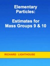 Elementary Particles Estimates For Mass Groups 9  10