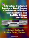 Historical And Architectural Overview Of Aircraft Hangars Of The Reserves And National Guard Installations From World War I Through The Cold War