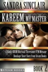 Kareem My Master - A Kinky BDSM Bisexual Threesome FFM Menage Bondage Short Story From Steam Books